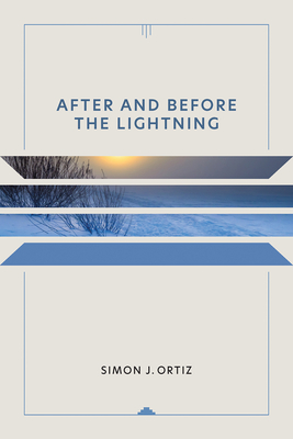 After and Before the Lightning - Ortiz, Simon J