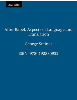 After Babel: Aspects of Language and Translation - Steiner, George, Mr.