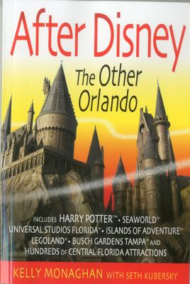 After Disney: The Other Orlando - Monaghan, Kelly, and Kubersky, Seth