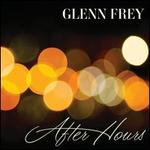 After Hours [Deluxe Edition] - Glenn Frey