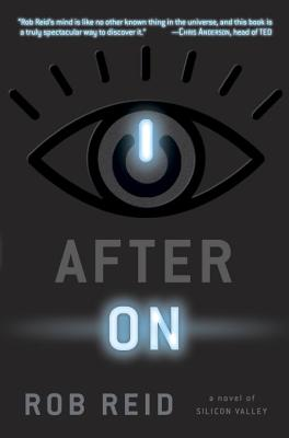 After on: A Novel of Silicon Valley - Reid, Rob