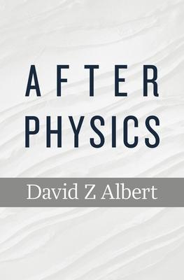 After Physics - Albert, David Z