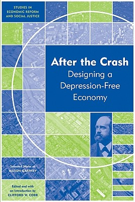 After the Crash: Designing a Depression-Free Economy - Gaffney, Mason, PH.D.