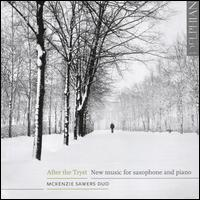 After the Tryst: New Music for Saxophone and Piano - Ingrid Sawers (piano); Sue McKenzie (sax); Sue McKenzie (sax)