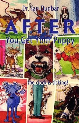 After You Get Your Puppy - Dunbar, Dr Ian