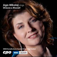 Aga Mikolaj sings Strauss & Mozart - Aga Mikolaj (soprano); WDR Orchestra, Köln; Karl Sollak (conductor)