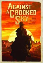 Against a Crooked Sky - Earl Bellamy