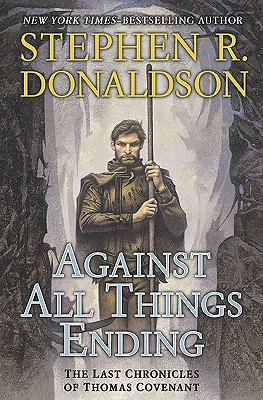 Against All Things Ending - Donaldson, Stephen R
