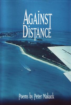 Against Distance - Makuck, Peter