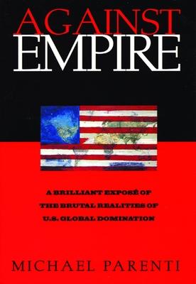 Against Empire - Parenti, Michael