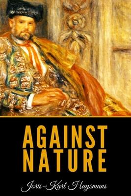 Against Nature - Huysmans, Joris Karl