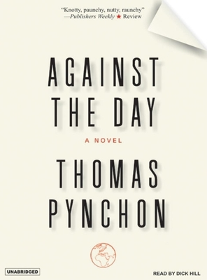 Against the Day - Pynchon, Thomas, and Hill, Dick (Read by)