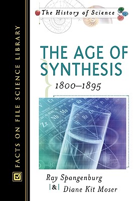 Age of Synthesis - Spangenburg, Ray, and Moser, Diane Kit
