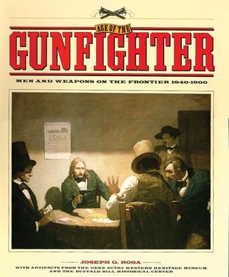 Age of the Gunfighter - Rosa, Joseph G