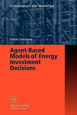 Agent-Based Models of Energy Investment Decisions - Wittmann, Tobias
