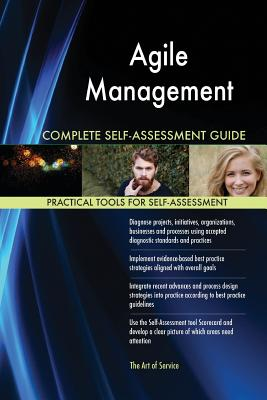 Agile Management Complete Self-Assessment Guide - Blokdyk, Gerardus