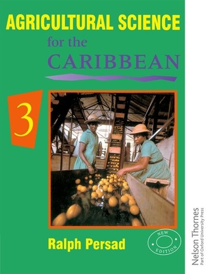 Agricultural Science for the Caribbean 3 - Persad, Ralph