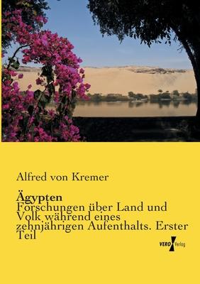 Agypten - Von Kremer, Alfred