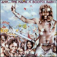 Ahh...The Name Is Bootsy, Baby! - Bootsy's Rubber Band