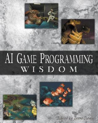 AI Game Programming Wisdom - Rabin, Steve (Editor)