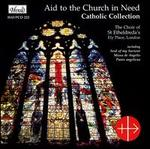 Aid to the Church in Need - John McGreal (organ); John McGreal (vocals); Choir of St Etheldreda's Ely Place, London (choir, chorus)