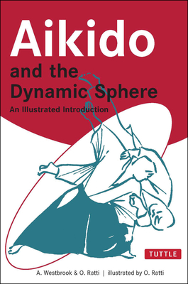 Aikido and the Dynamic Sphere - Westbrook, Adele