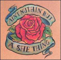 Ain't Nuthin' But a She Thing - Various Artists