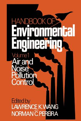 Air and Noise Pollution Control: Volume 1 - Wang, Lawrence K (Editor), and Pereira, Norman C (Editor)
