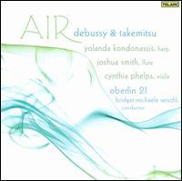 Air - Cynthia Phelps (viola); Joshua Smith (flute); Joshua Smith (flute); Yolanda Kondonassis (harp); Oberlin 21;...