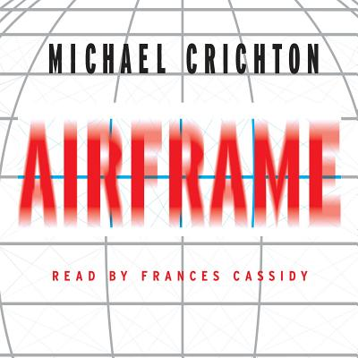 Airframe - Crichton, Michael, and Cassidy, Frances (Read by)