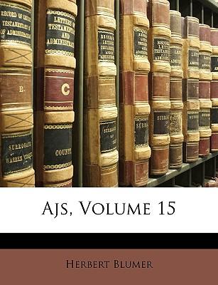 Ajs, Volume 15 - Blumer, Herbert