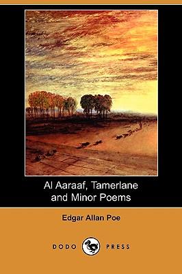 Al Aaraaf, Tamerlane and Minor Poems (Dodo Press) - Poe, Edgar Allan