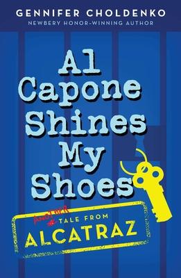 Al Capone Shines My Shoes - Choldenko, Gennifer