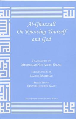 Al-Ghazzali on Knowing Yourself and God - Al-Ghazzali, Muhammad