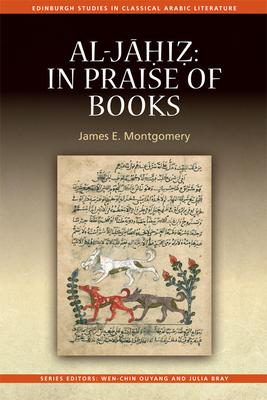 Al-Jahiz: In Praise of Books: In Praise of Books - Montgomery, James E.