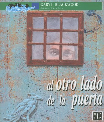 Al Otro Lado de La Puerta - Blackwood, Gary L, and Novelo, Jorge (Illustrator), and Dominguez, Catalina (Translated by)