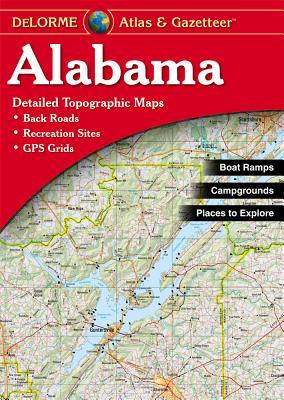 Alabama Atlas & Gazetteer 3/E - Rand McNally, and Delorme Publishing Company, and DeLorme
