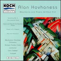 "Alan Hovhaness: Mountains and Rivers Without End; Symphony No. 6 ""The Celestial Gate""; etc. - Christopher Gekker (trumpet); Manhattan Chamber Orchestra; Richard Auldon Clark (conductor)"