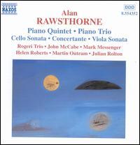 Alan Rawsthorne: Piano Quintet; Piano Trio; Cello Sonata; Concertante; Viola Sonata - Helen Roberts (viola); John McCabe (piano); Martin Outram (viola); Peter Adams (cello); Yoshiko Endo (piano)