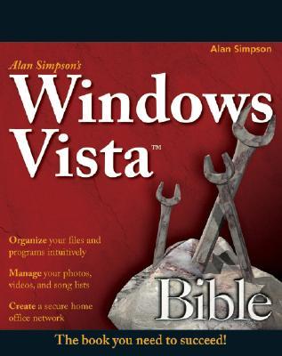 Alan Simpson's Windows Vista Bible - Simpson, Alan, and Meister, Todd