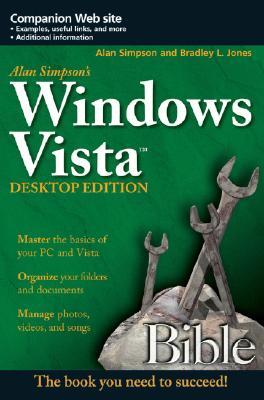 Alan Simpson's Windows Vista Bible - Simpson, Alan, and Jones, Bradley L