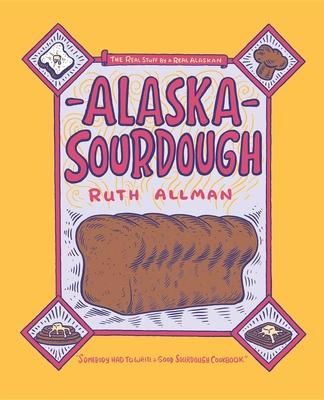 Alaska Sourdough - Allman, Ruth