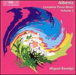 Alb�niz: Complete Piano Music, Vol. 3
