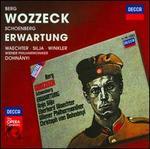 Alban Berg: Wozzeck; Arnold Schoenberg: Erwartung - Alexander Malta (vocals); Alfred Sramek (vocals); Anja Silja (vocals); Eberhard Wächter (vocals); Franz Waechter (vocals); Gertrude Jahn (vocals); Heinz Zednik (vocals); Hermann Winkler (vocals); Horst R. Laubenthal (vocals); Michael Pabst (vocals)