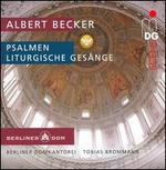 Albert Becker: Psalmen; Liturgische Gesänge