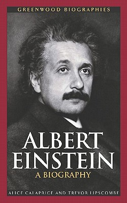 Albert Einstein: A Biography - Calaprice, Alice, Ms., and Lipscombe, Trevor