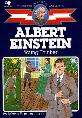 Albert Einstein: Young Thinker - Hammontree, Marie