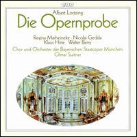 Albert Lortzing: Die Opernprobe - Dieter Miserre (bass); Gisela Litz (mezzo-soprano); Horst Sachtelben (voices); Kari Lovaas (soprano); Klaus Hirte (baritone);...
