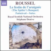 Albert Roussel: Festin de l'Araignee (The Spider's Banquet); Padmâvatî Suites - Royal Scottish National Orchestra; Stéphane Denève (conductor)