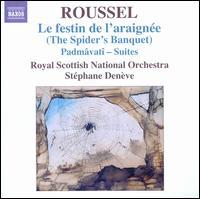 Albert Roussel: Festin de l'Araignee (The Spider's Banquet); Padm�vat� Suites - Royal Scottish National Orchestra; St�phane Den�ve (conductor)